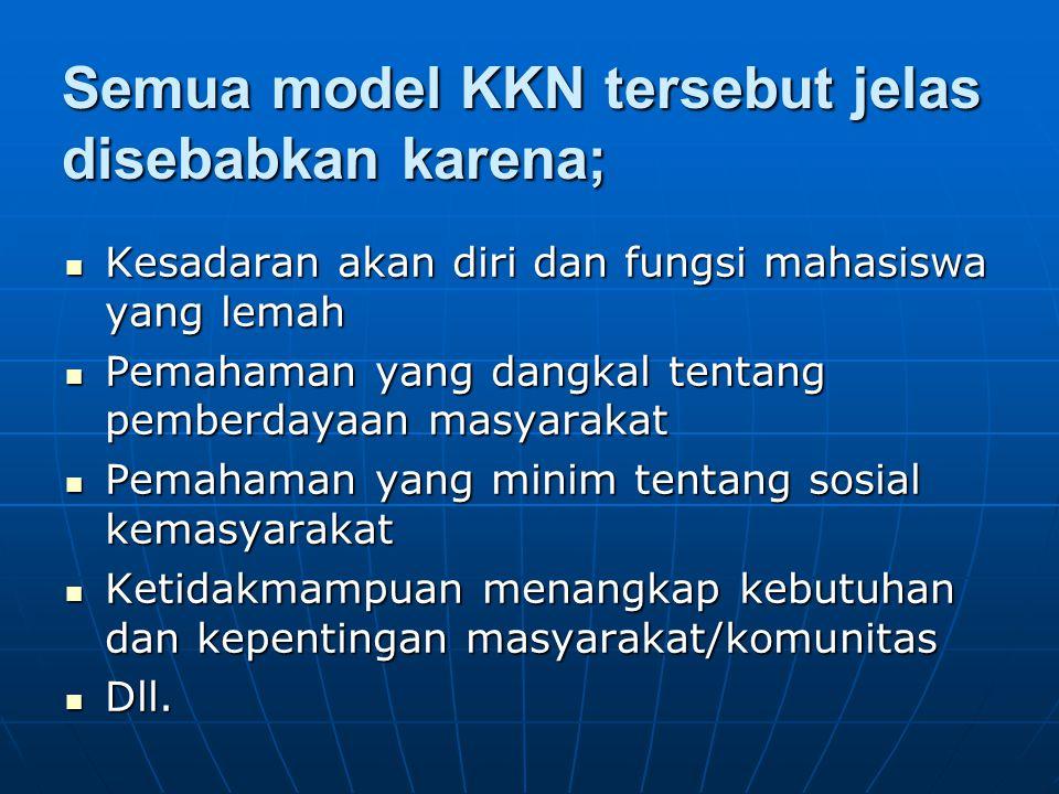 Semua model KKN tersebut jelas disebabkan karena;