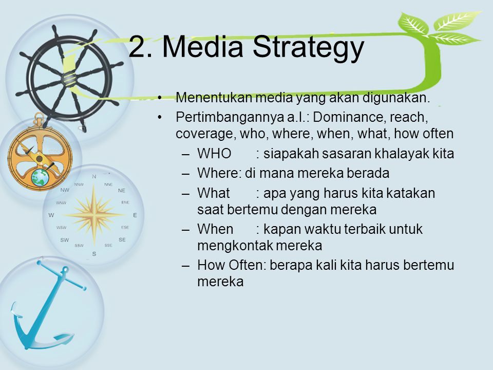 2. Media Strategy Menentukan media yang akan digunakan.