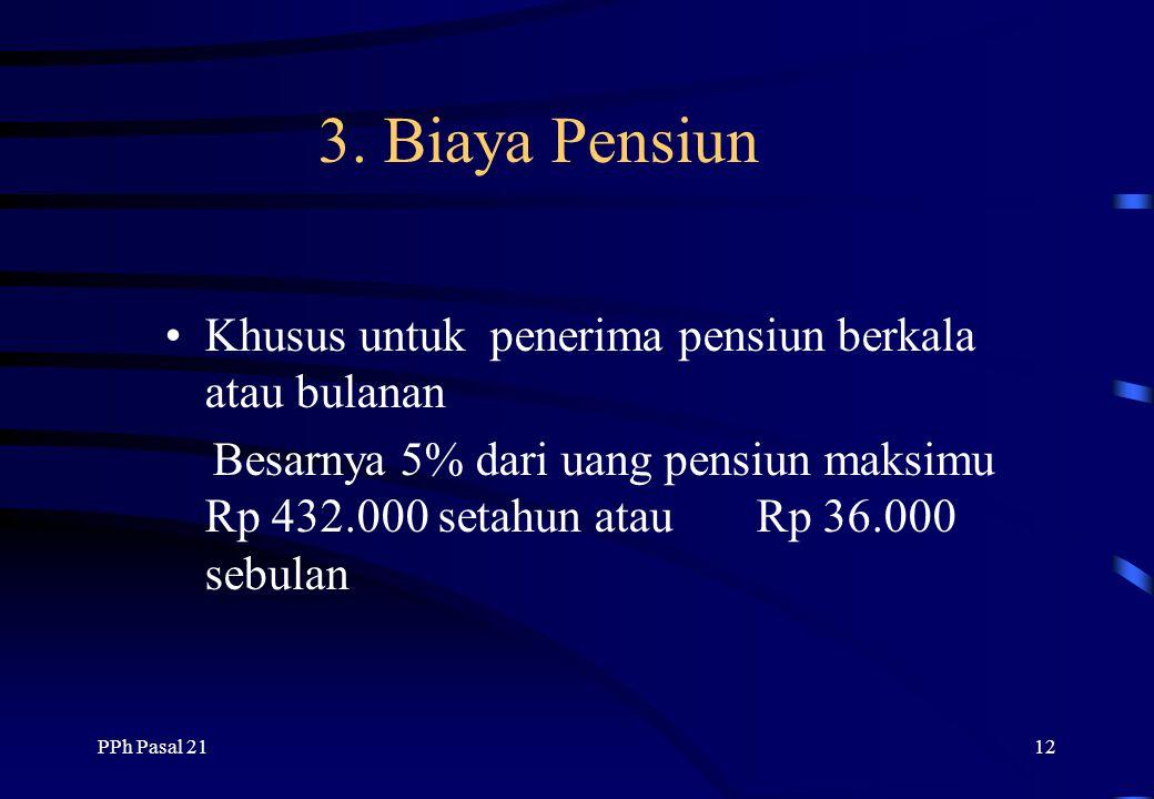 3. Biaya Pensiun Khusus untuk penerima pensiun berkala atau bulanan