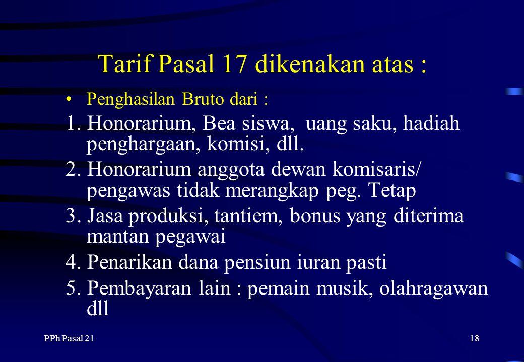Tarif Pasal 17 dikenakan atas :