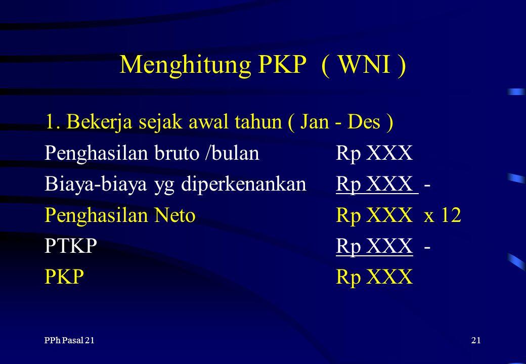 Menghitung PKP ( WNI ) 1. Bekerja sejak awal tahun ( Jan - Des )