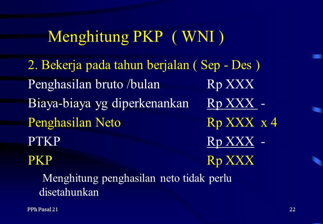 Menghitung PKP ( WNI ) 2. Bekerja pada tahun berjalan ( Sep - Des )