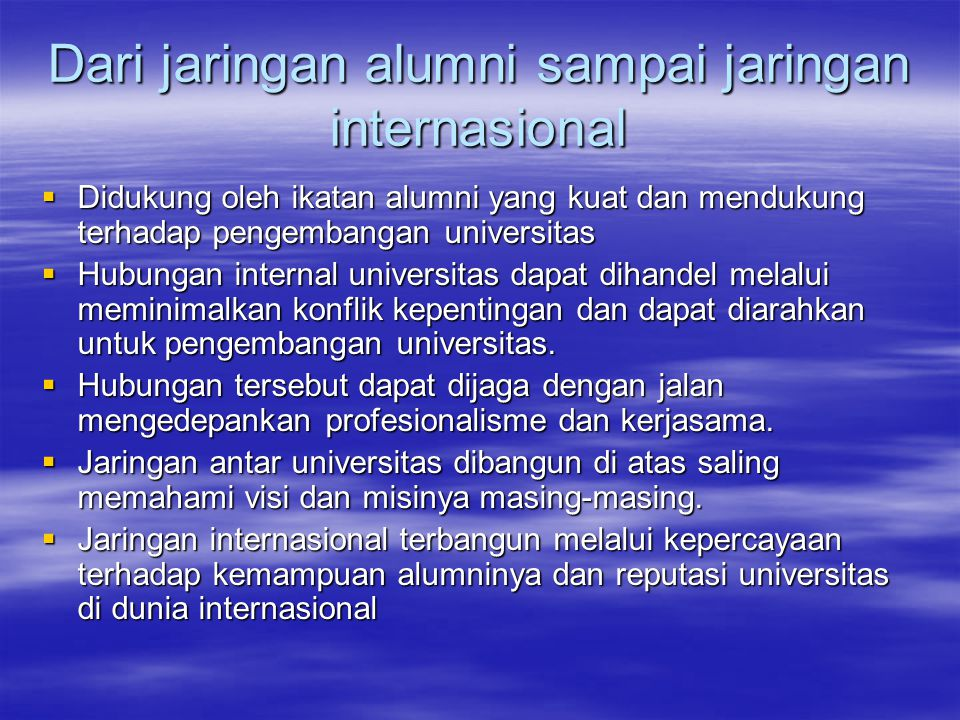 Dari jaringan alumni sampai jaringan internasional