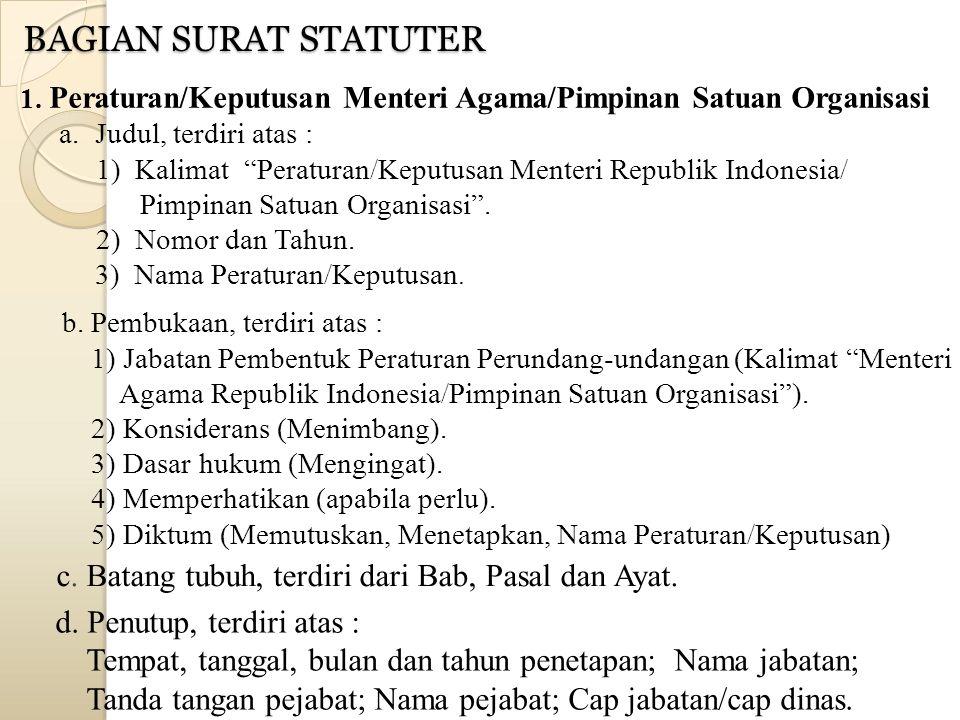 BAGIAN SURAT STATUTER 1. Peraturan/Keputusan Menteri Agama/Pimpinan Satuan Organisasi. Judul, terdiri atas :