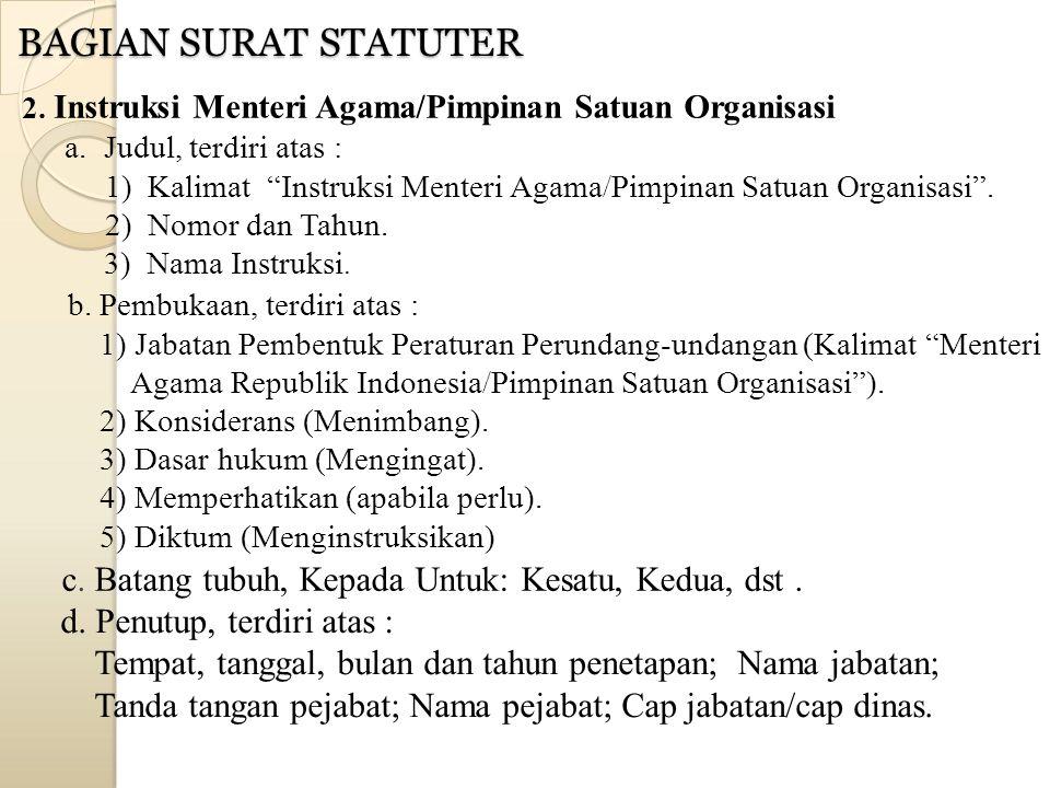 BAGIAN SURAT STATUTER 2. Instruksi Menteri Agama/Pimpinan Satuan Organisasi. Judul, terdiri atas :