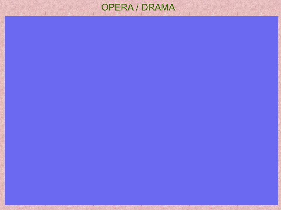 OPERA / DRAMA