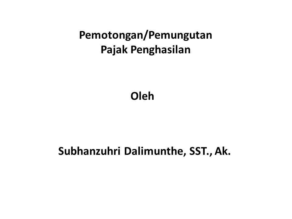 Pemotongan/Pemungutan Subhanzuhri Dalimunthe, SST., Ak.