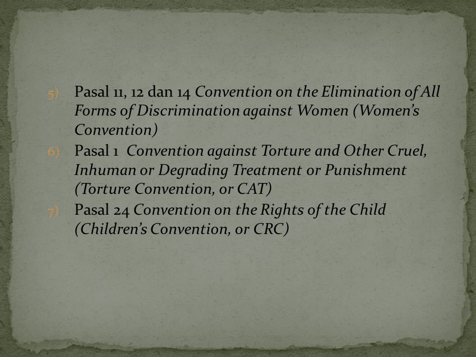 Pasal 11, 12 dan 14 Convention on the Elimination of All Forms of Discrimination against Women (Women's Convention)