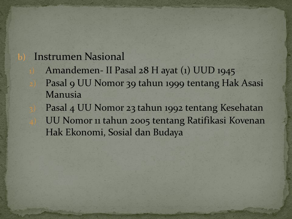 Instrumen Nasional Amandemen- II Pasal 28 H ayat (1) UUD 1945