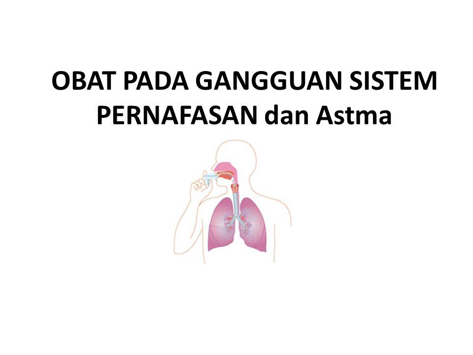 OBAT PADA GANGGUAN SISTEM PERNAFASAN dan Astma