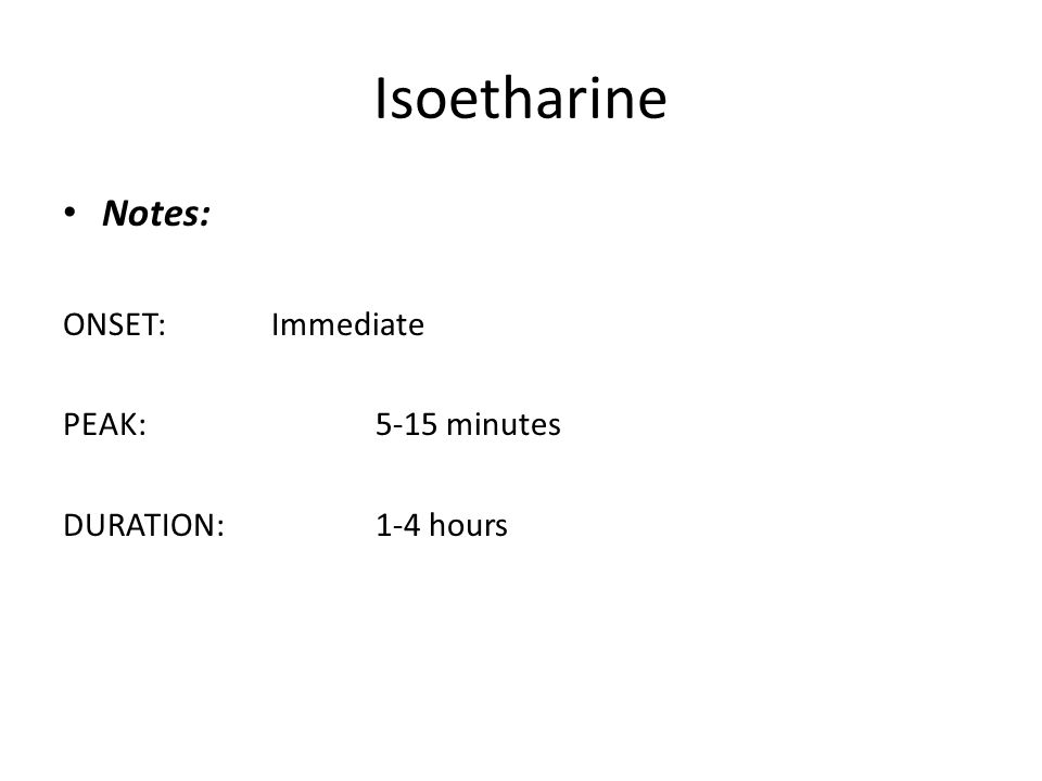 Isoetharine Notes: ONSET: Immediate PEAK: 5-15 minutes