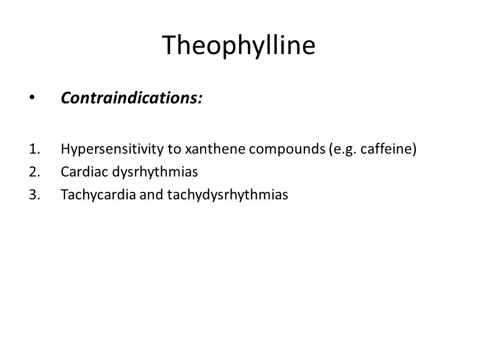 Theophylline Contraindications: