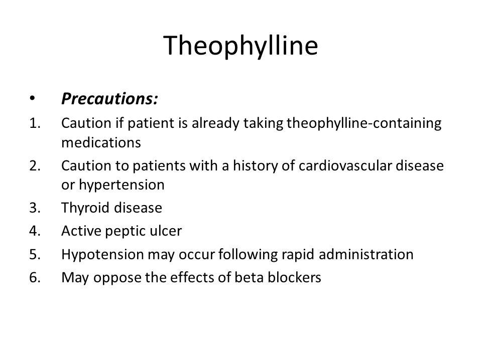 Theophylline Precautions: