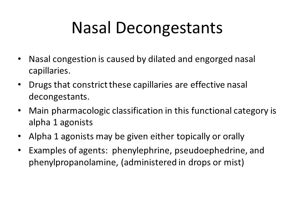 Nasal Decongestants Nasal congestion is caused by dilated and engorged nasal capillaries.
