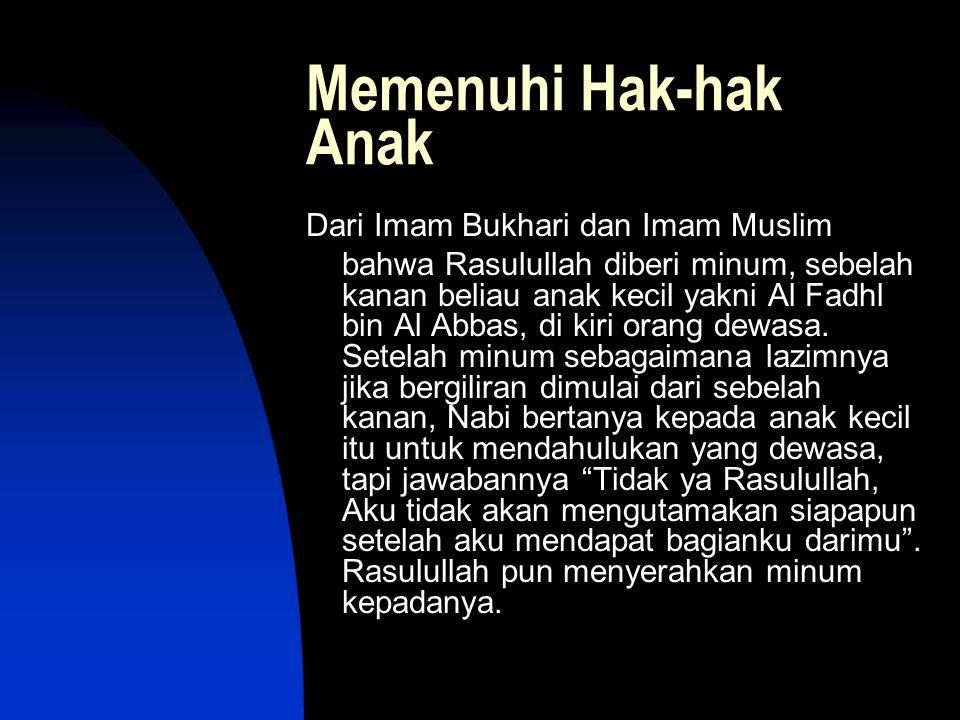 Memenuhi Hak-hak Anak Dari Imam Bukhari dan Imam Muslim