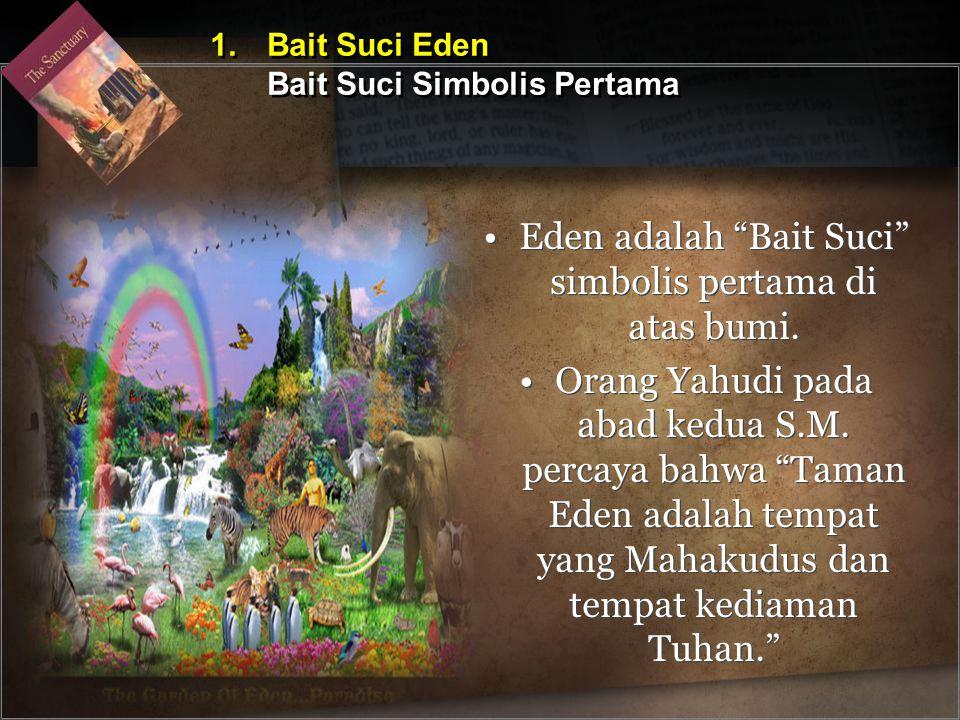 1. Bait Suci Eden Bait Suci Simbolis Pertama