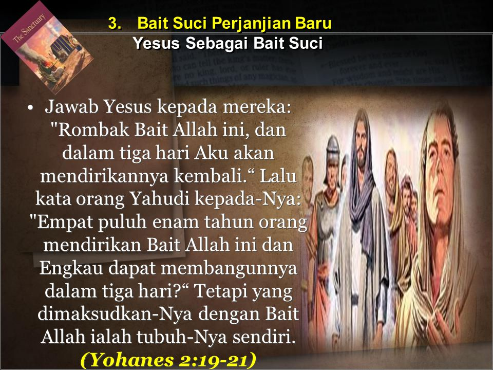 3. Bait Suci Perjanjian Baru Yesus Sebagai Bait Suci