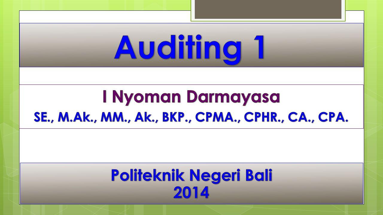 Auditing 1 I Nyoman Darmayasa Politeknik Negeri Bali 2014