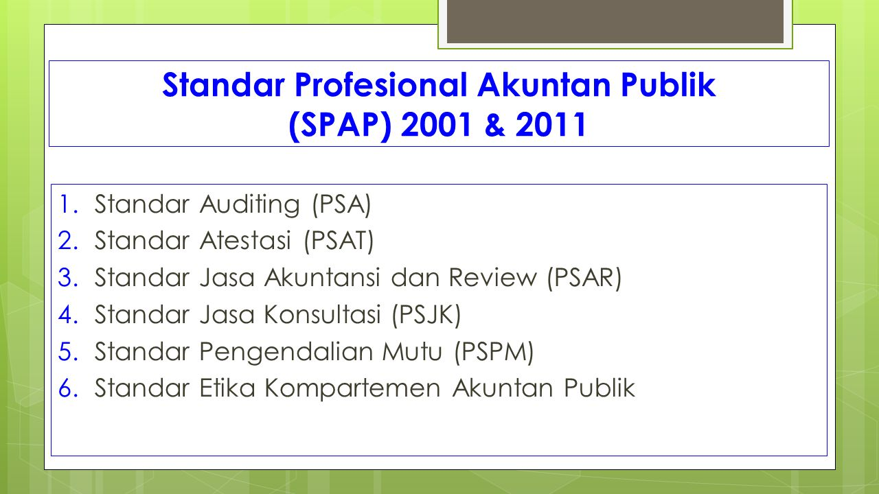 Standar Profesional Akuntan Publik (SPAP) 2001 & 2011