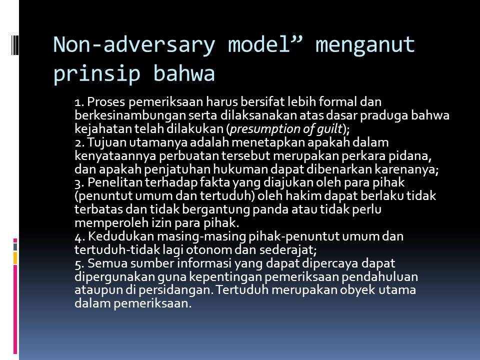 Non-adversary model menganut prinsip bahwa