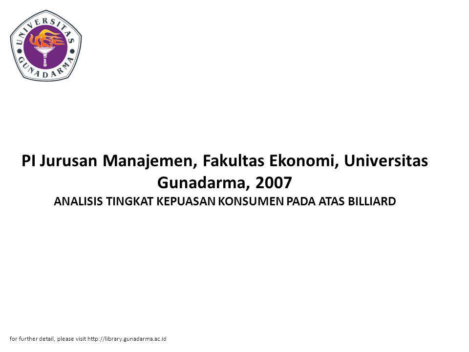 PI Jurusan Manajemen, Fakultas Ekonomi, Universitas Gunadarma, 2007 ANALISIS TINGKAT KEPUASAN KONSUMEN PADA ATAS BILLIARD