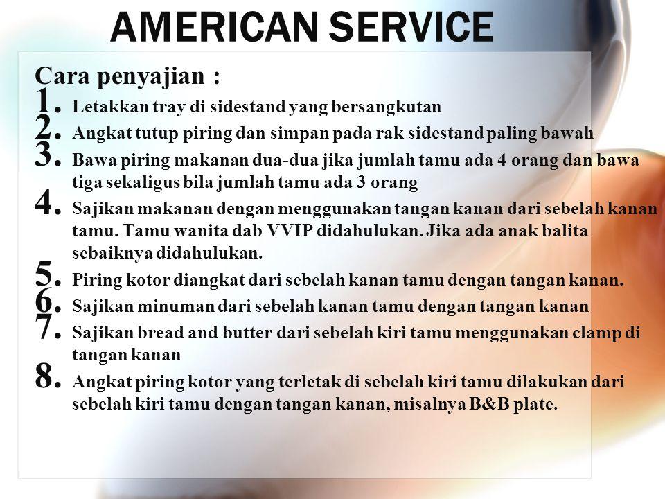 AMERICAN SERVICE Cara penyajian :