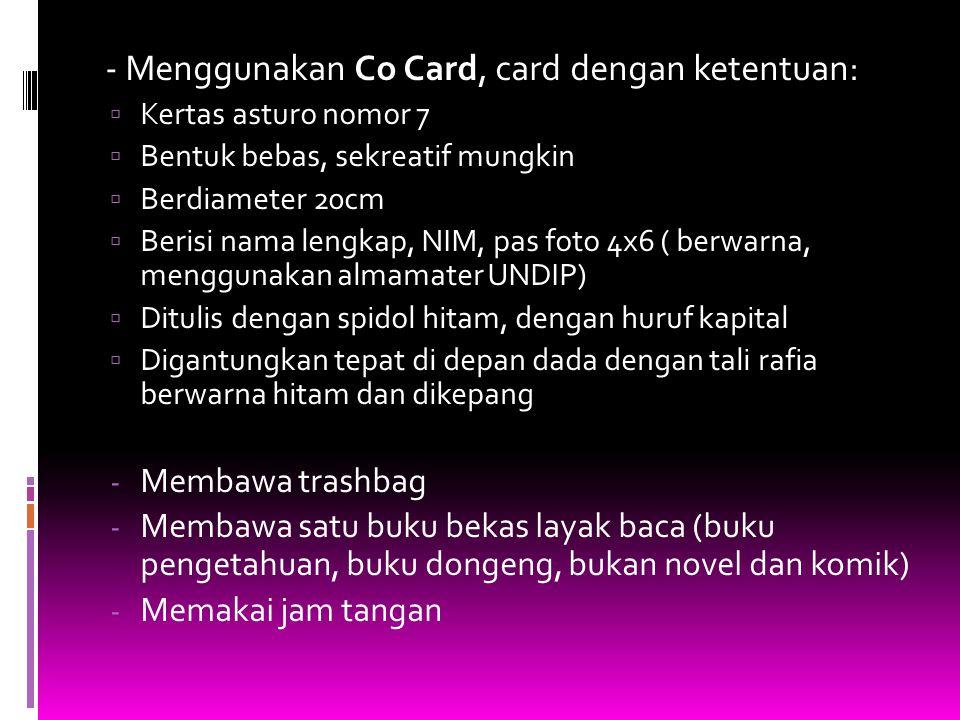 - Menggunakan Co Card, card dengan ketentuan: