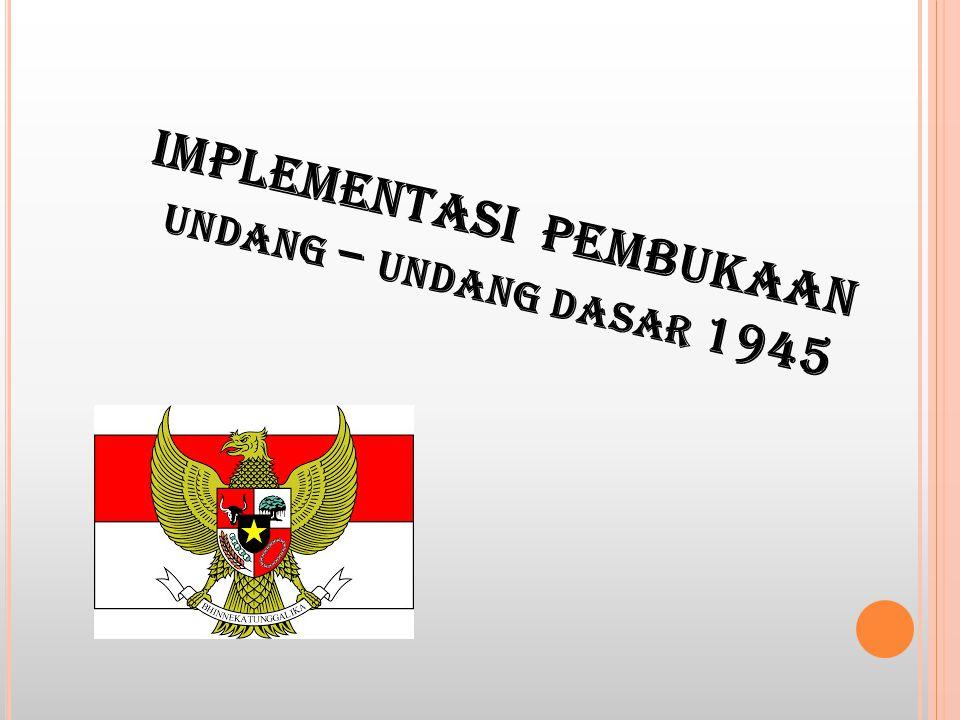 IMPLEMENTASI PEMBUKAAN undang – undang dasar 1945