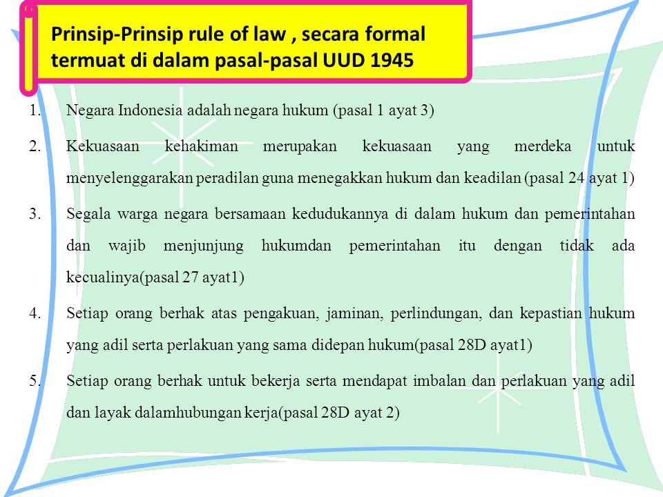 Negara Indonesia adalah negara hukum (pasal 1 ayat 3)