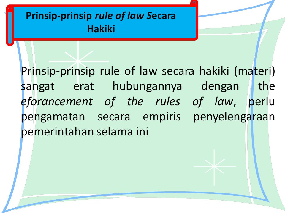 Prinsip-prinsip rule of law Secara Hakiki