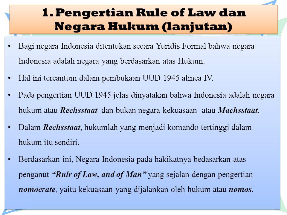 1. Pengertian Rule of Law dan Negara Hukum (lanjutan)