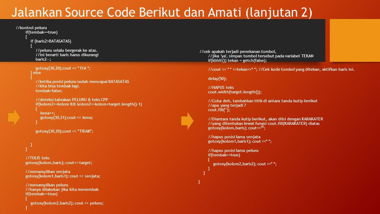 Jalankan Source Code Berikut dan Amati (lanjutan 2)