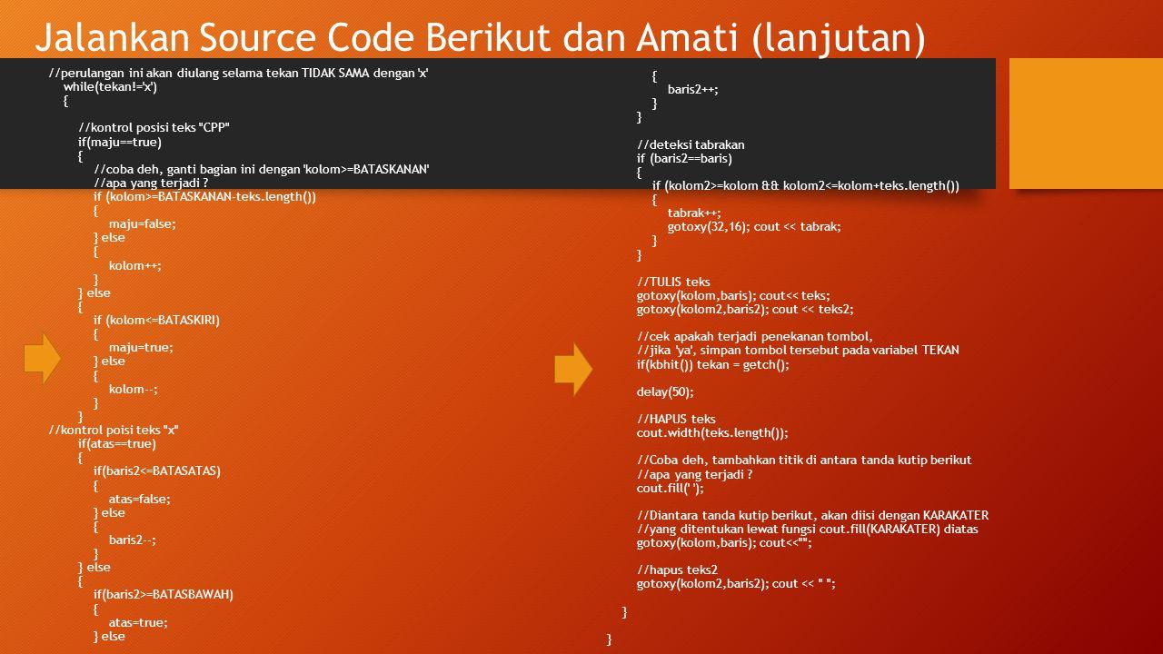 Jalankan Source Code Berikut dan Amati (lanjutan)