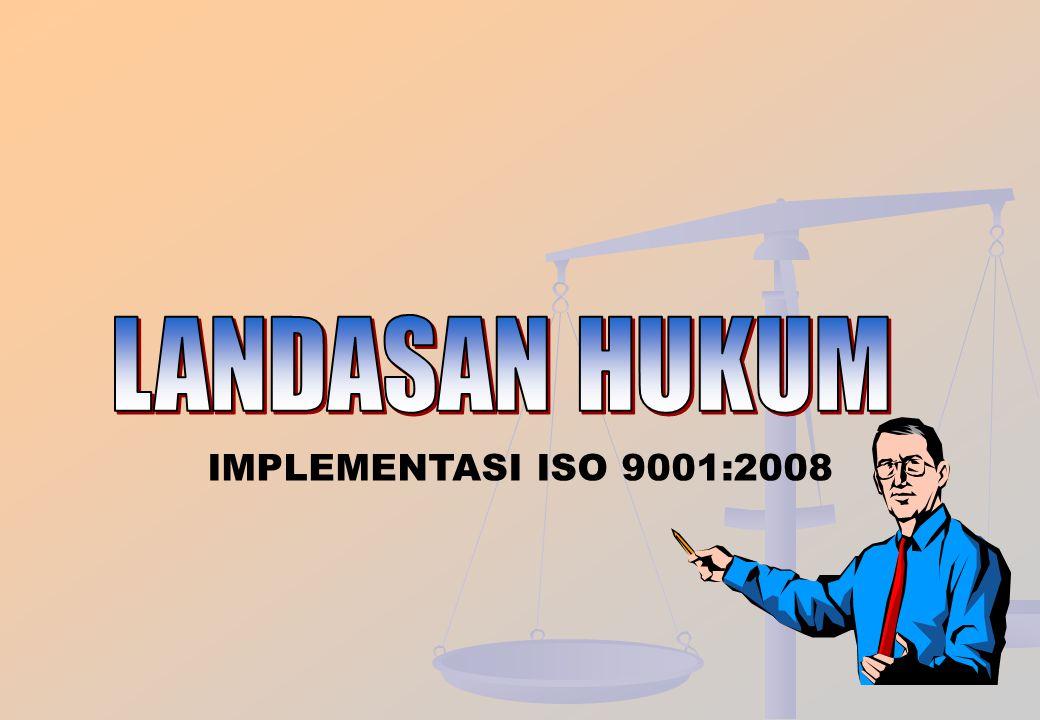 Judul Presentasi LANDASAN HUKUM IMPLEMENTASI ISO 9001:2008
