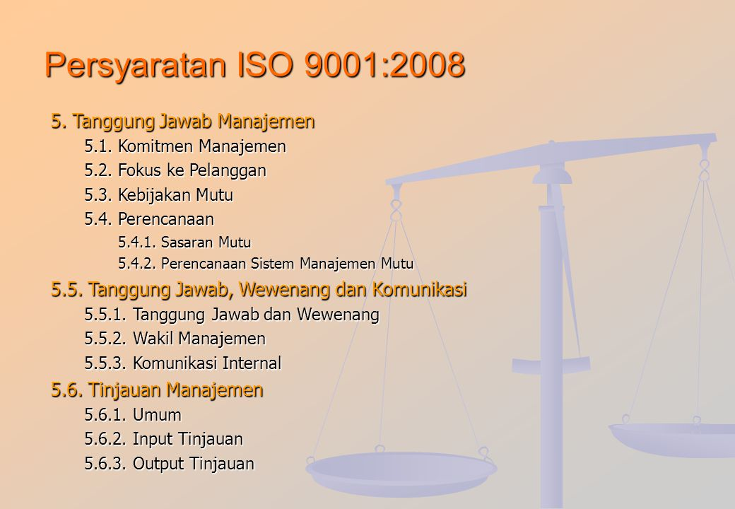 Persyaratan ISO 9001:2008 5. Tanggung Jawab Manajemen