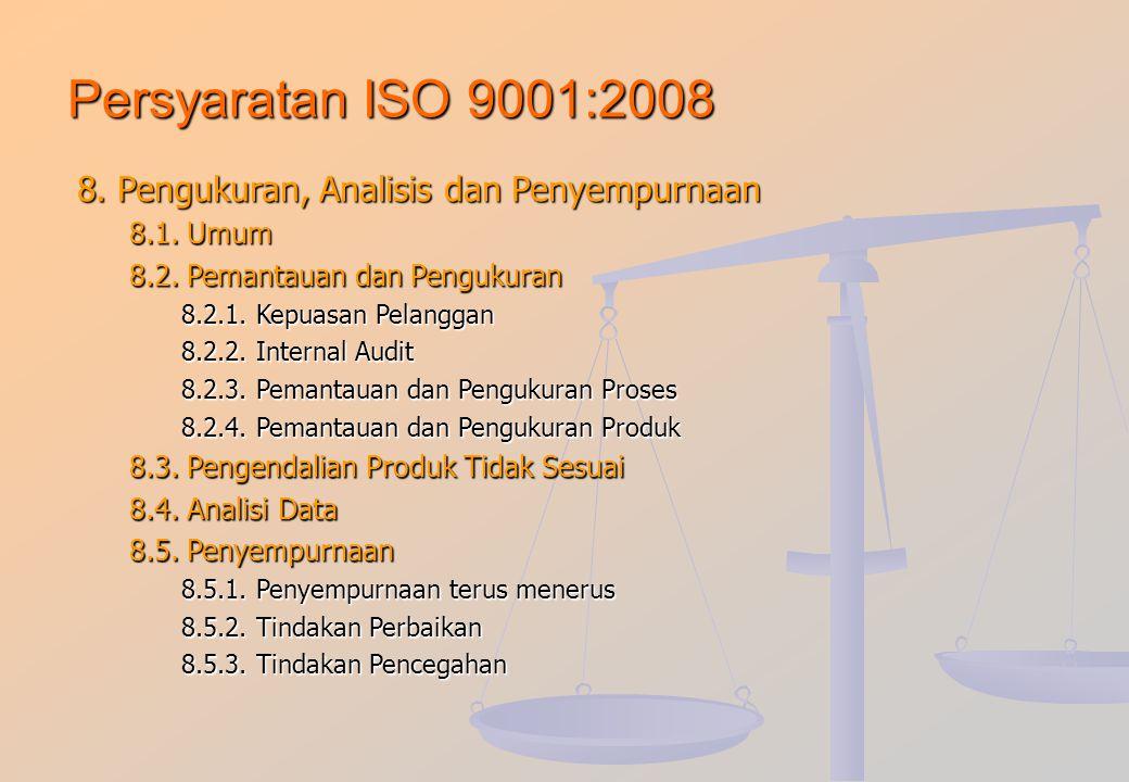 Persyaratan ISO 9001:2008 8. Pengukuran, Analisis dan Penyempurnaan