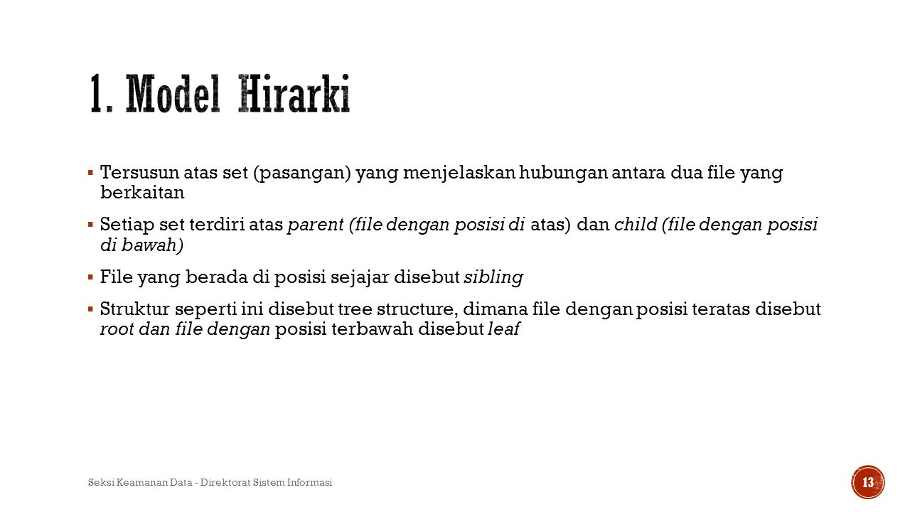 1. Model Hirarki Tersusun atas set (pasangan) yang menjelaskan hubungan antara dua file yang berkaitan.