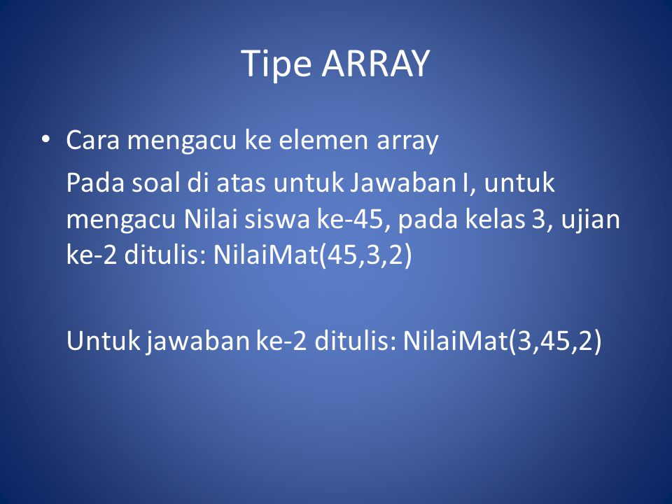 Tipe ARRAY Cara mengacu ke elemen array