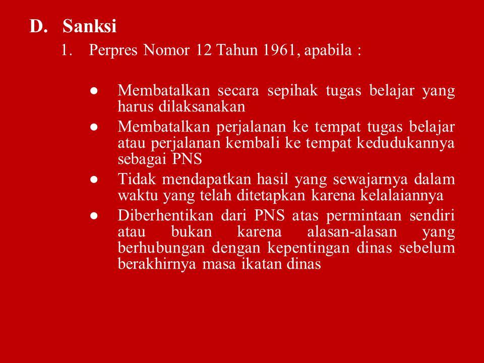 D. Sanksi Perpres Nomor 12 Tahun 1961, apabila :
