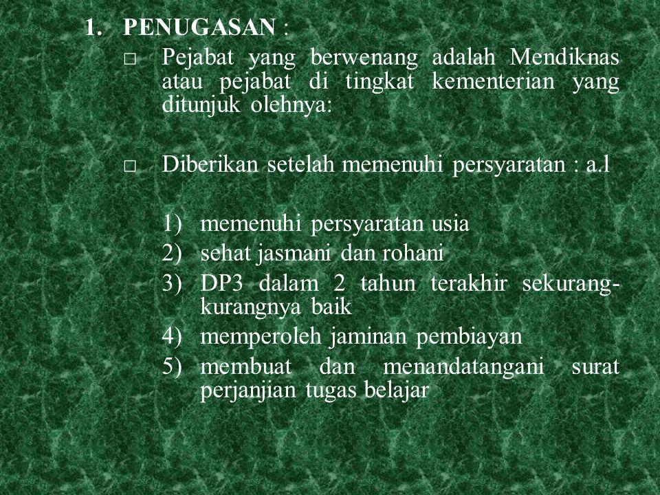 PENUGASAN : □ Pejabat yang berwenang adalah Mendiknas atau pejabat di tingkat kementerian yang ditunjuk olehnya: