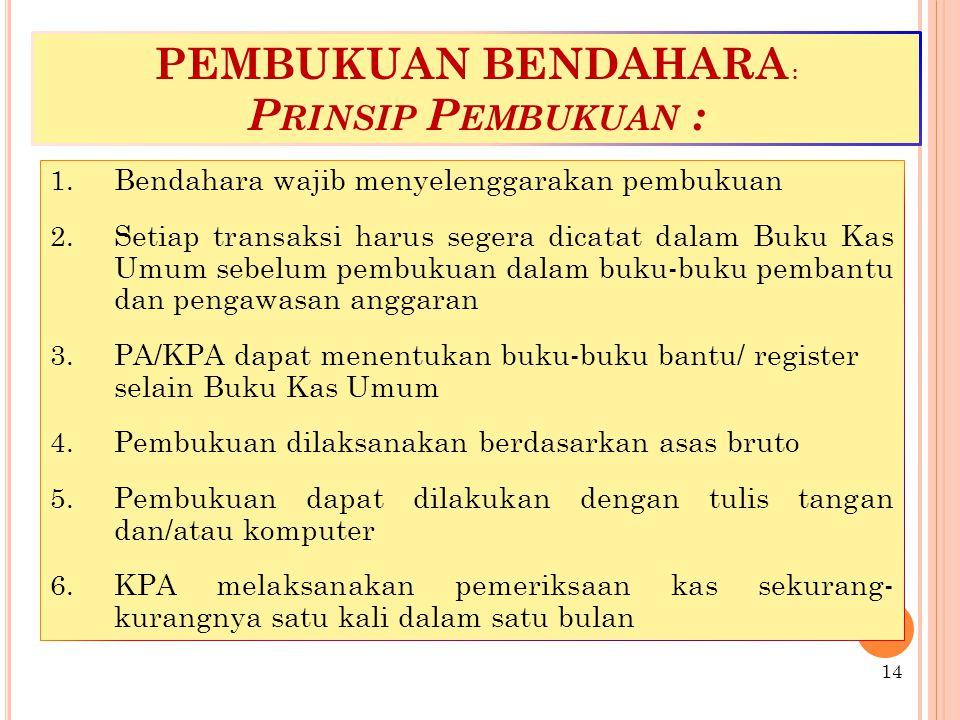 PEMBUKUAN BENDAHARA : Prinsip Pembukuan :