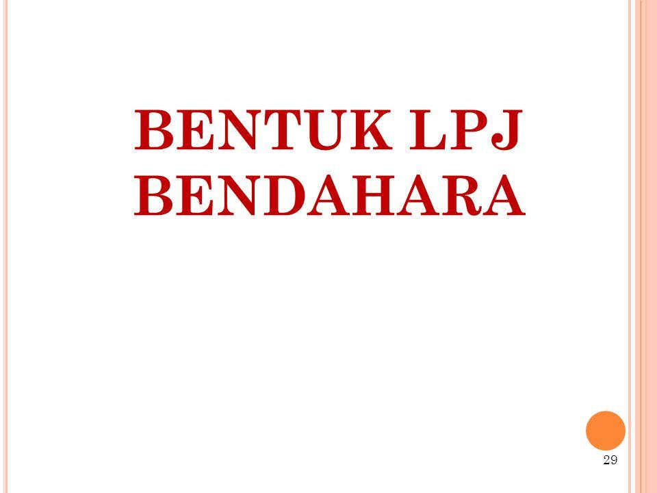 BENTUK LPJ BENDAHARA 29