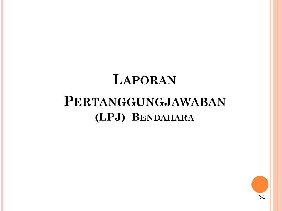 Laporan Pertanggungjawaban (LPJ) Bendahara