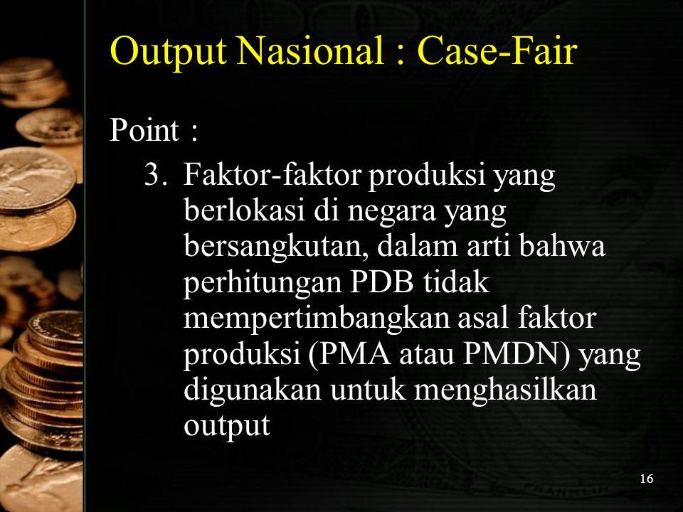 Output Nasional : Case-Fair