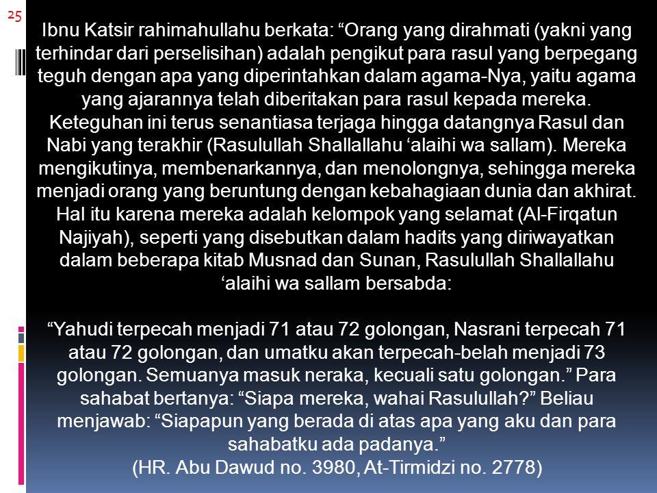 (HR. Abu Dawud no. 3980, At-Tirmidzi no. 2778)