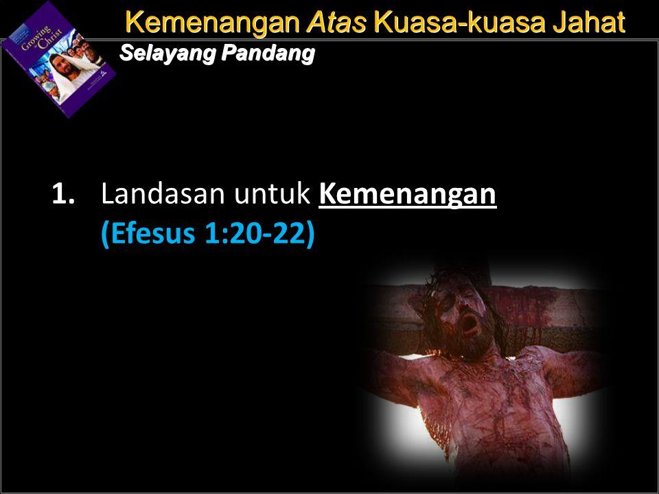 a 1. Landasan untuk Kemenangan (Efesus 1:20-22)