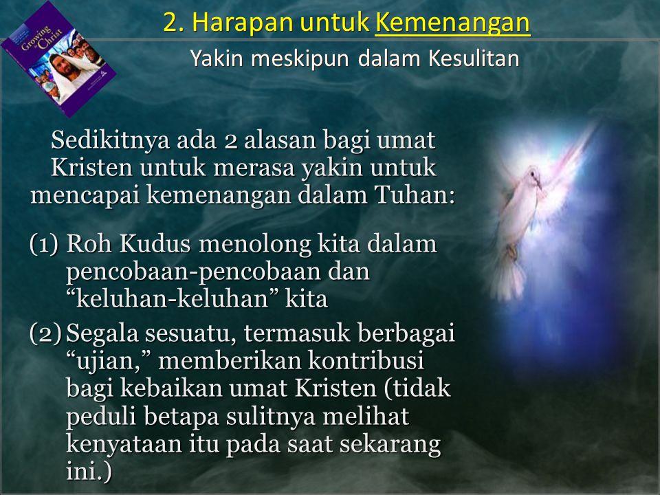 2. Harapan untuk Kemenangan Yakin meskipun dalam Kesulitan
