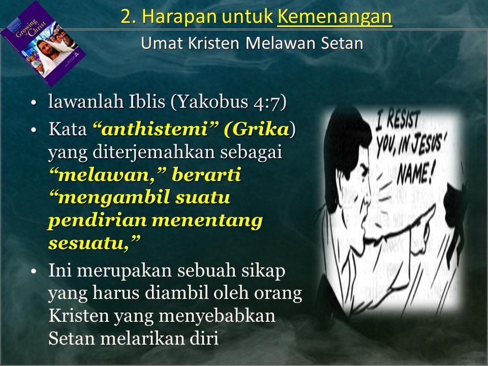 2. Harapan untuk Kemenangan Umat Kristen Melawan Setan