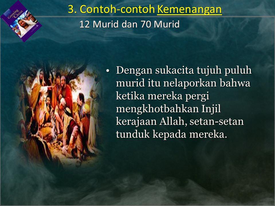 3. Contoh-contoh Kemenangan 12 Murid dan 70 Murid