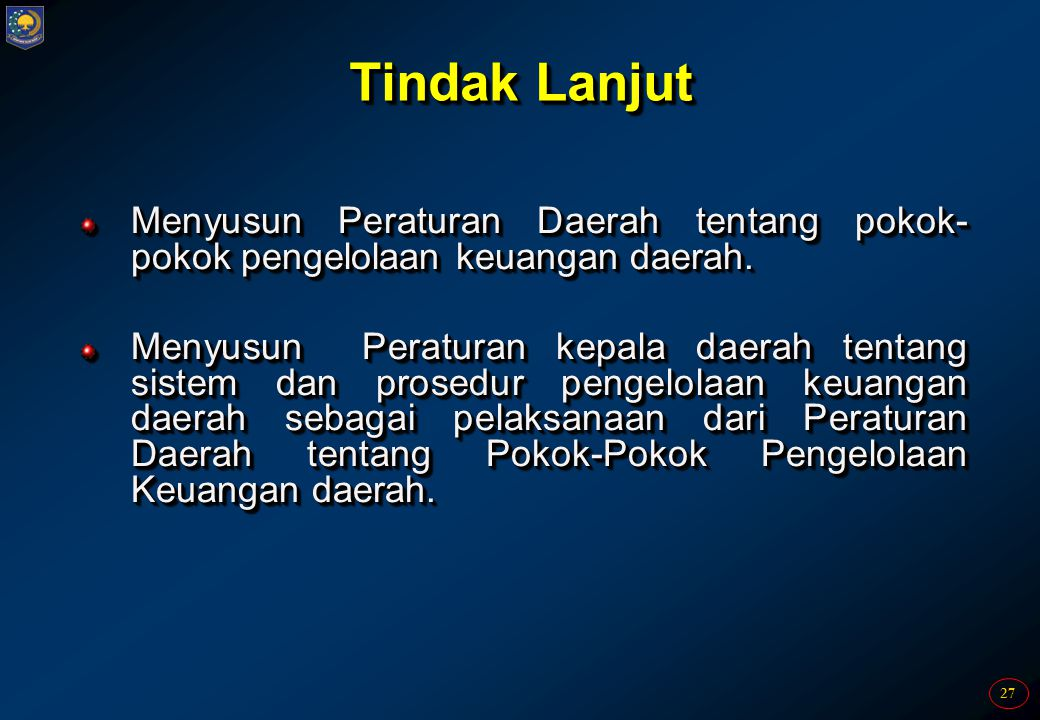 Tindak Lanjut Menyusun Peraturan Daerah tentang pokok-pokok pengelolaan keuangan daerah.